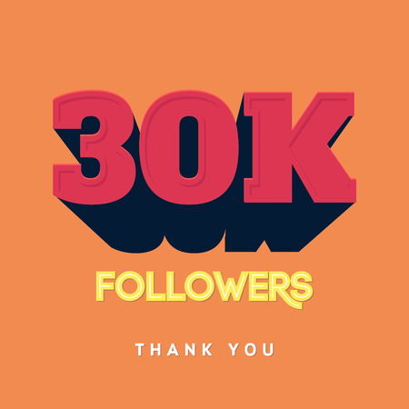 subscriber: Vector thanks design template for network friends and followers. Thank you 30 000 followers card. Image for Social Networks. Web user celebrates a large number of subscribers or followers Illustration