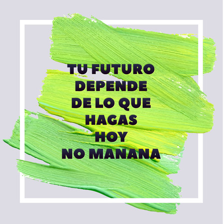 lime green: Spanish Motivation Square Lime Green Acrylic Stroke Poster. Text lettering of an inspirational saying quote. Quote Typographical Poster Template, vector design.
