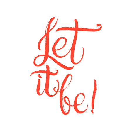 Let it be. Hand Drawn Calligraphy on White Background.