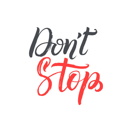 positive energy: Do not Stop. Hand Drawn Calligraphy on White Background. Inspirational and Motivational Quotes. Hand Brush Lettering And Typography Design Art for Your Designs
