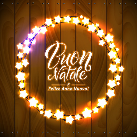 Merry Christmas and Happy New Year. Italian Language. Glowing Christmas Lights Wreath for Xmas Holiday Greeting Card Design. Wooden Hand Drawn Background. Illustration