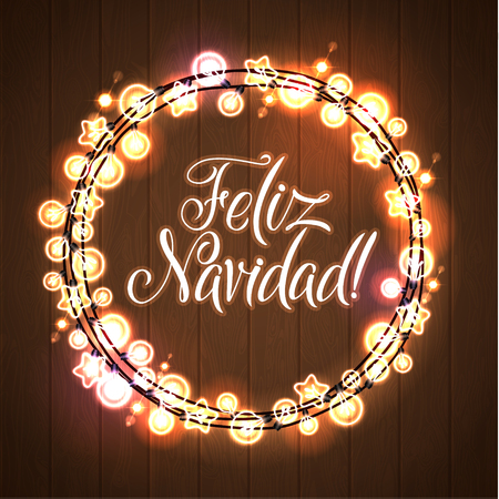 Merry Christmas and Happy New Year. Spanish Language. Glowing Christmas Lights Wreath for Xmas Holiday Greeting Card Design. Wooden Hand Drawn Background.