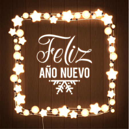 spanish language: Happy New Year Spanish Language Poster. Glowing Christmas Lights Wreath for Xmas Holiday Greeting Card Design. Wooden Hand Drawn Background.