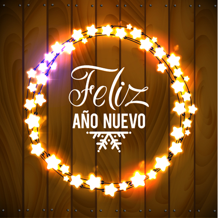 Happy New Year Spanish Language Poster. Glowing Christmas Lights Wreath for Xmas Holiday Greeting Card Design. Wooden Hand Drawn Background.