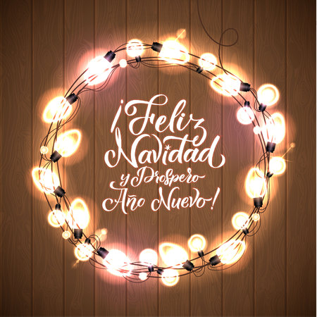 Feliz Navidad y Prospero Ano Nuevo. Merry Christmas and Happy New Year. Spanish Glowing Christmas White Lights Wreath for Xmas Holiday Greeting Card Design. Wooden Hand Drawn Background. Ilustração