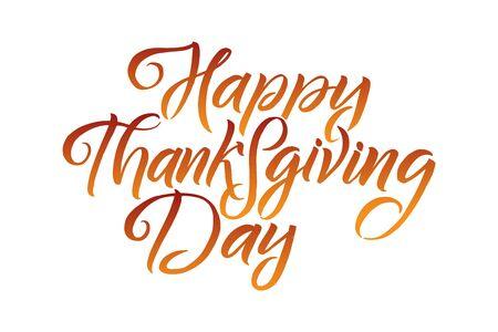 Illustrazione vettoriale. Scritte a mano moderno pennello penna testo di Happy Thanksgiving Day isolato su priorità bassa bianca. Calligrafia fatta a mano.