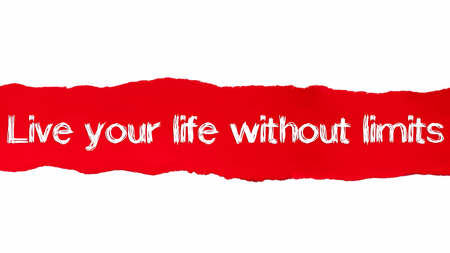 Live your life without limits text, Inspiration, Motivation and Business concept on Red torn paper.