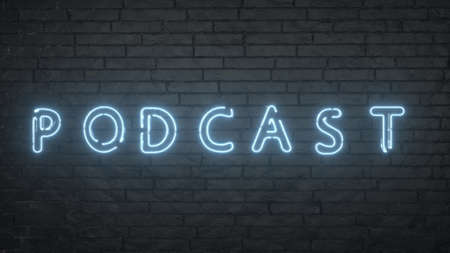 Podcast neon sign. Glowing podcast emblem on black brick wall background. 3d illustration