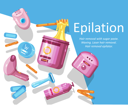 Epilation, depilation. Template for banner, poster. Sugar paste, waxing. epilator, razor, shaving foam, hair removal machine, laser hair removal Place for text Flat Vector Illustration