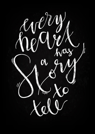 has: Every heart has a story to tell art print vector illustration. Hand written quotes on shaby textureted background. Wedding or interior poster in black and white colors.