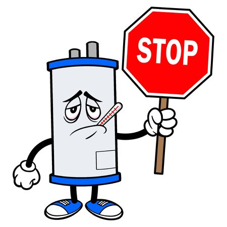 Water Heater Sick with Stop Sign - A cartoon illustration of a sick Water Heater Mascot with a Stop Sign.