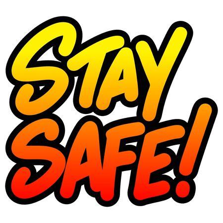 Stay Safe - A cartoon illustration of a handwritten Stay Safe Sign. Vecteurs
