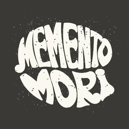 mori: Memento Mori. Latin proverb. Hand lettering. Vector illustration.