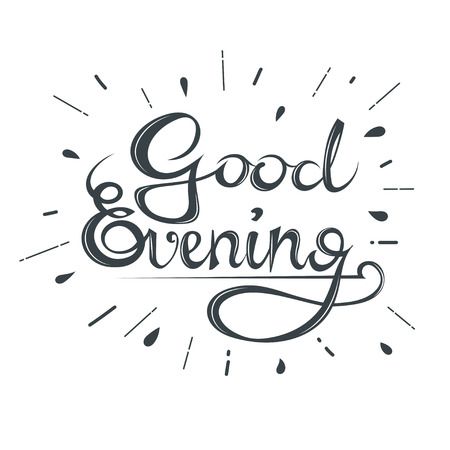 good evening: Beautiful calligraphic text Good evening on a white background. Hand lettering. Stock vector Illustration
