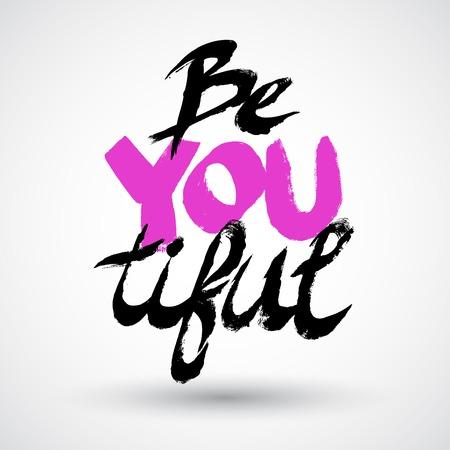 Grunge typographic Be You Tiful
