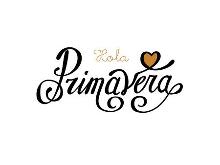 primavera: Hola Primavera. Vector hand lettering typography poster Hello spring in Spanish language. Fun quote design  or label.