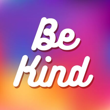 Be Kind. Positive modern typography. Inspirational quote and motivational phrase. Typography design for your designs: t-shirt, poster, card, etc. Vector. Wall art