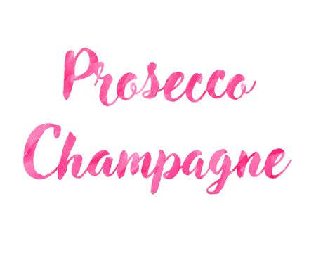 Lettering prosecco champagne. Typography watercolor hand-drawn text, vector modern pink illustration for menu or campaign.