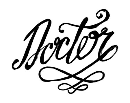 Doctor hand written word text for typography design in black and white color. Can be used for a logo, branding or card