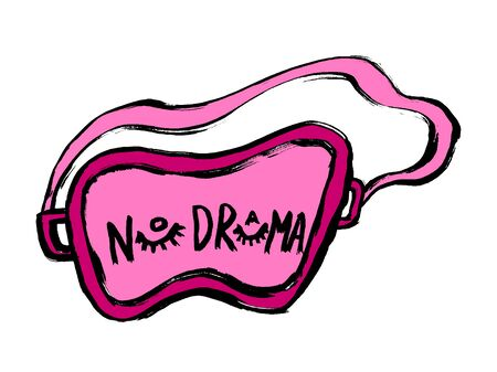 No drama sleeping mask. Vector hand drawn typography illustration design. Grunge hand-drawn style. Good for poster, t shirt print, social media content, blog, vlog, business element, card, poster
