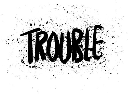 Trouble black quote lettering. Calligraphy inspiration graphic design typography element. Hand written postcard. Cute simple black vector sign Stock Illustratie