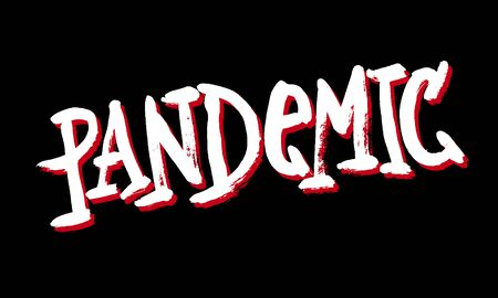 Pandemic Danger sign. Grunge hand-drawn style. Ink lettering. Scary typography.