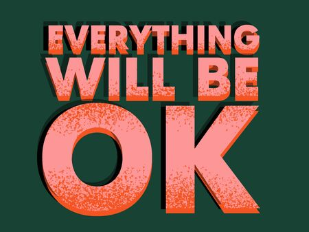 Everything will be OK. Colorful lettering phrase isolated on green background. Design element for print, t-shirt, poster, holiday greeting cards, logo, sticker, banner, print. Illusztráció