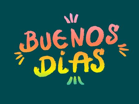 Hand lettering with Spain words Buenos dias - Good Morning. Mexican poster, placard, banner element design.