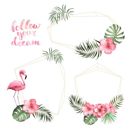 Follow your dream lettering. Watercolor tropic geometric frame with flamingo bird, pink flowers, leaves and plant. Bright jungle exotic wreath perfect for summer wedding invitation and card making