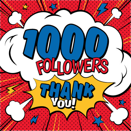 1000 Followers, thank you, comic text collection sound effects pop art style.Vector speech bubble with word and short phrase cartoon expression illustration. Comics book colored background template.