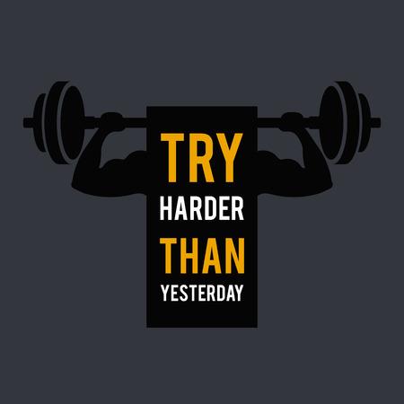 try harder than yesterday. sport motivational inscription