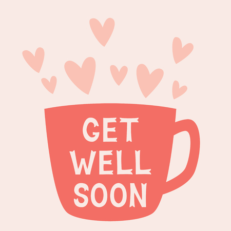 Get well soon vector card with a cup, text in hand lettered font Stock Illustratie