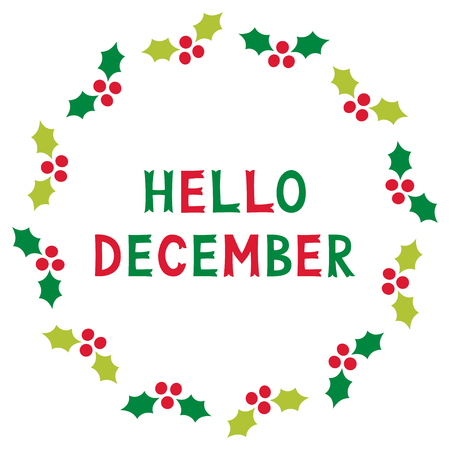 Hello December, card with holly berry, text in hand lettered font