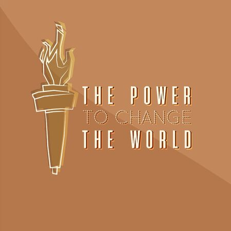 Torch with message the power to change the world - Vector
