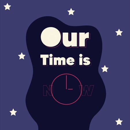 Our time is now poster. Clock icon - Vector