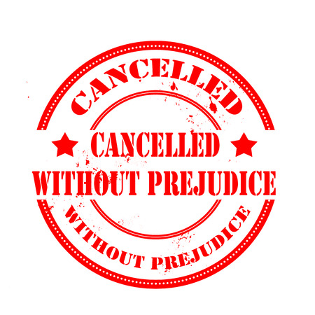 prejudice:  cancelled without prejudice grunge stamp with on vector illustration