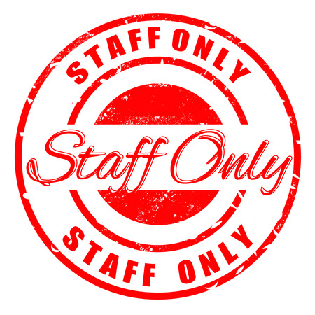 staff only: staff only  grunge stamp with on vector illustration