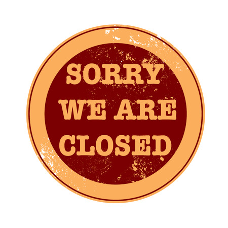 we: sorry we are closed grunge stamp  Illustration