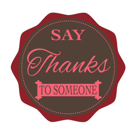 Label stamp with text Say thanks to someone on vector illustration Vector