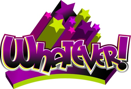 tweens: WHATEVER! stylized text
