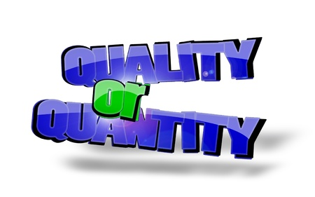 Quality or Quantity? Stock Photo - 19055129