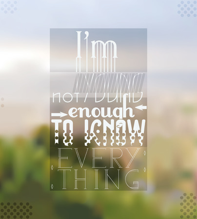 oscar: Im Not Young Enough to Know Everything Quote Typographical Background (Oscar Wilde)