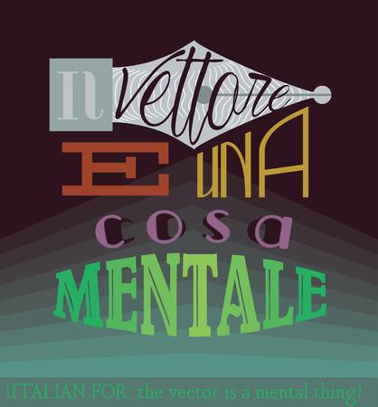 meaning: Cita en italiano despu�s de Leonardo Da Vinci, significado del texto: El vector es una cosa mental Vectores