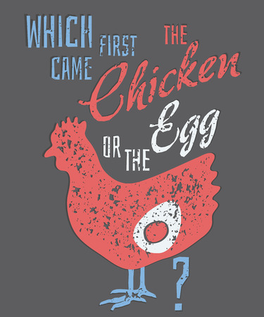 which: Quote: Which Came First, the Chicken or the Egg?