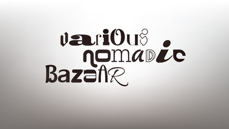 Original typography eclectic composition of the words various, nomadic, bazaar.