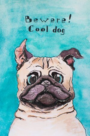 Bewere of cool Pug dog. Hand drawn dog. Watercolor sketch, illustration.