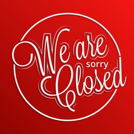 sorry: Sorry. We are closed hand lettering for your design