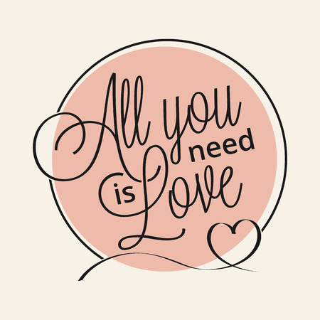 love you: All you need is love hand lettering for your design Illustration