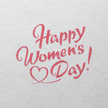 woman: Happy Womens Day hand drawn lettering on watercolor paper texture for your design Illustration
