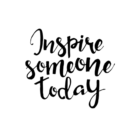someone: Inspire someone today phrase. lettering. Inspirational quote. Modern Calligraphy. lettering isolated on white background. Inspire someone today  lettering for your design